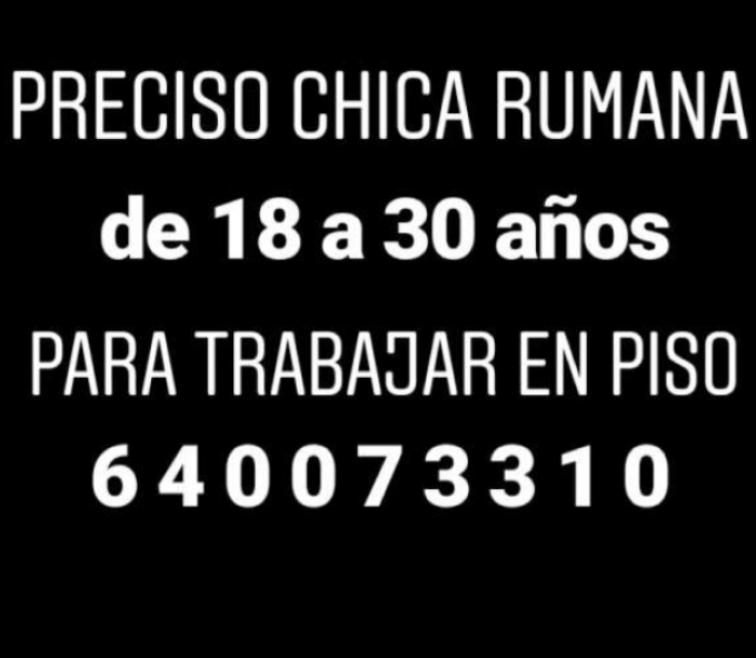 640073310 - preciso chica rumana para trabajar en piso  - milescorts.es